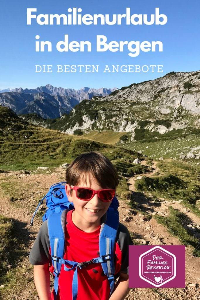 Familienhotel in den Bergen - die besten Angebote für deinen Urlaub mit Kind