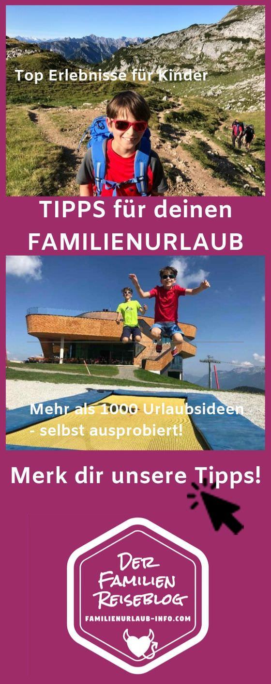 Familienurlaub - von uns ausprobiert für deinen nächsten Urlaub mit Kindern. Merk dir den Pin auf Pinterest