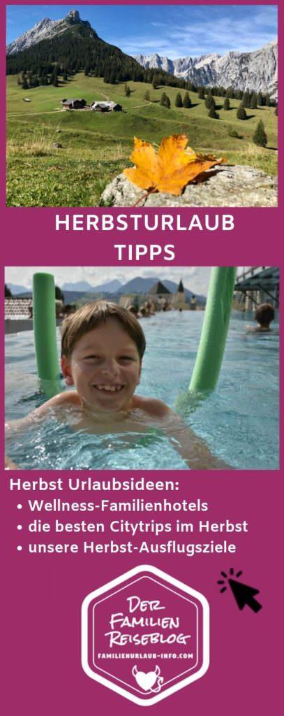 Herbsturlaub mit Kindern Tipps merken - mit diesem Pin auf Pinterest. Für deine nächste Urlaubsplanung!
