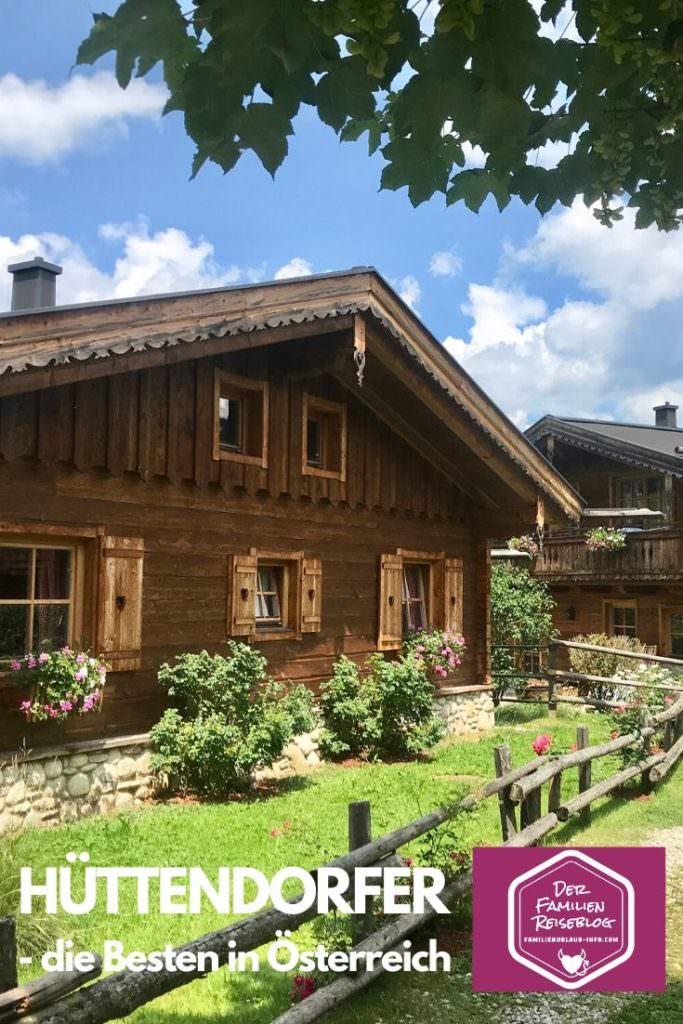 Hüttendorf Österreich - Familienurlaub mit Kindern in traumhafter Umgebung