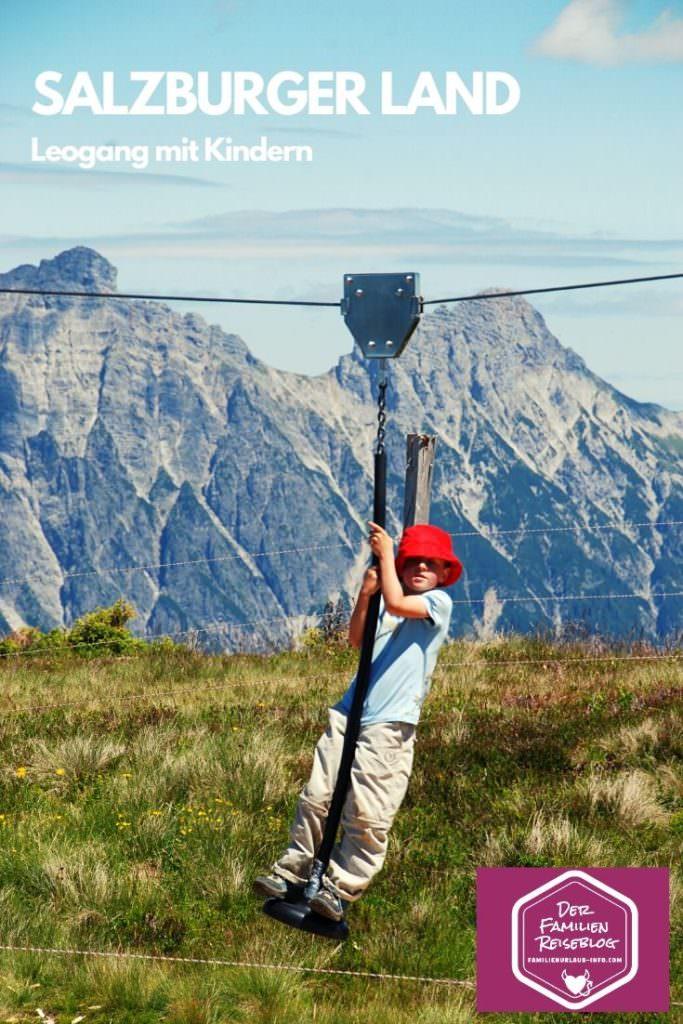 Leogang mit Kindern - merk dir diesen Pin auf Pinterest für deinen nächsten Urlaub im Salzburger Land