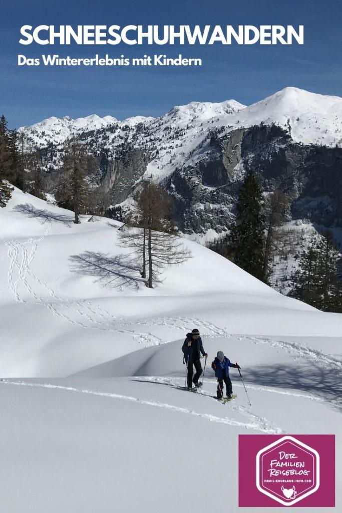 Schneeschuhwandern mit Kindern - unbedingt für den nächsten Winterurlaub merken!