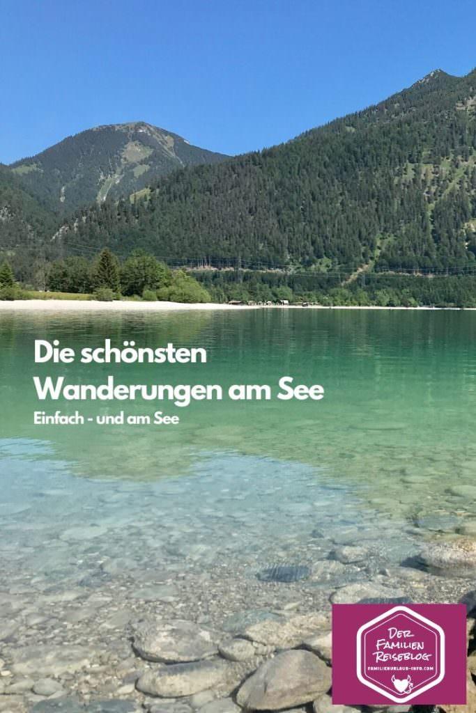 Seen Wanderung merken - das sind unsere schönsten Wanderungen am See
