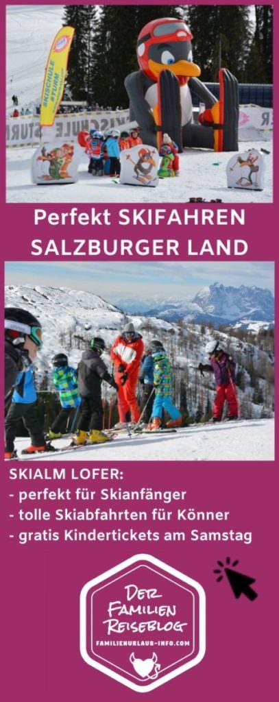 Skialm Lofer - tolles Skigebiet im Salzburger Land für die ganze Familie