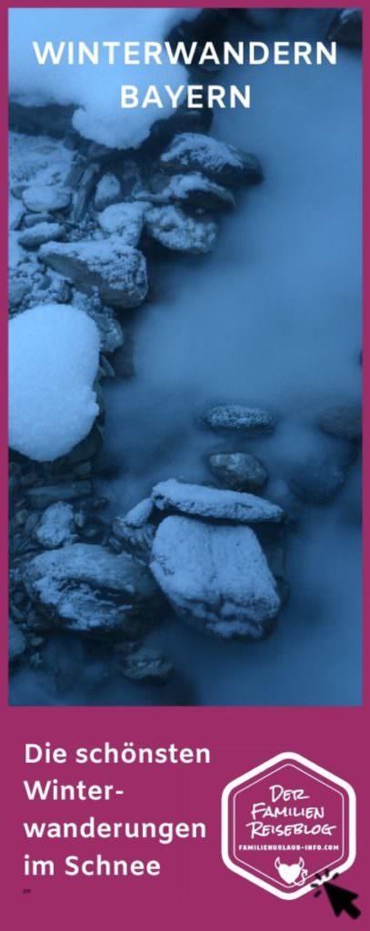 Winterwandern Bayern - unsere schönsten Winterwanderungen im Schnee kannst du dir mit diesem Pin auf Pinterest merken