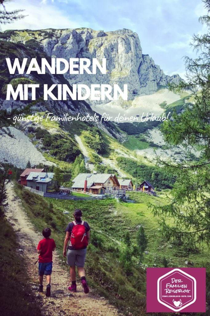 Unsere Tipps für ein Familienhotel in den Bergen in Österreich zum Wandern