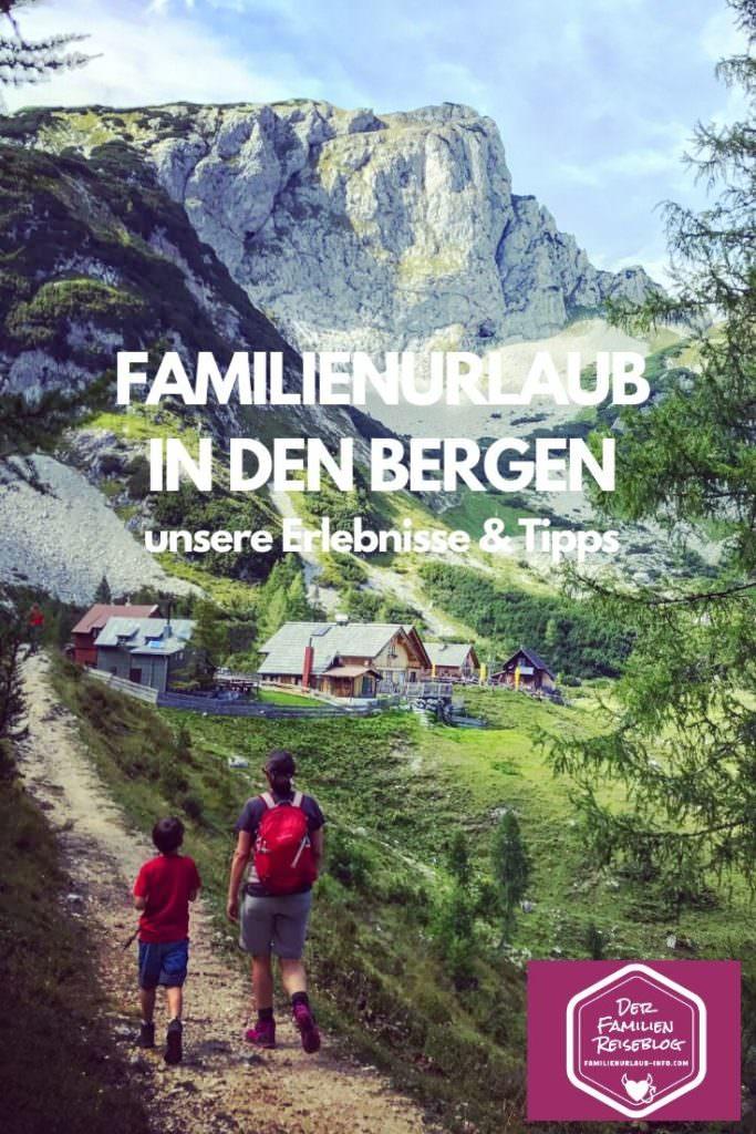 Familienurlaub in den Bergen Österreich - so gefällt´s uns.