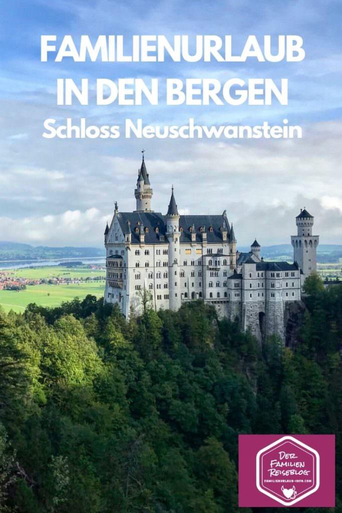 Familienurlaub in den Bergen - im Allgäu bei Füssen mit dem Schloss Neuschwanstein