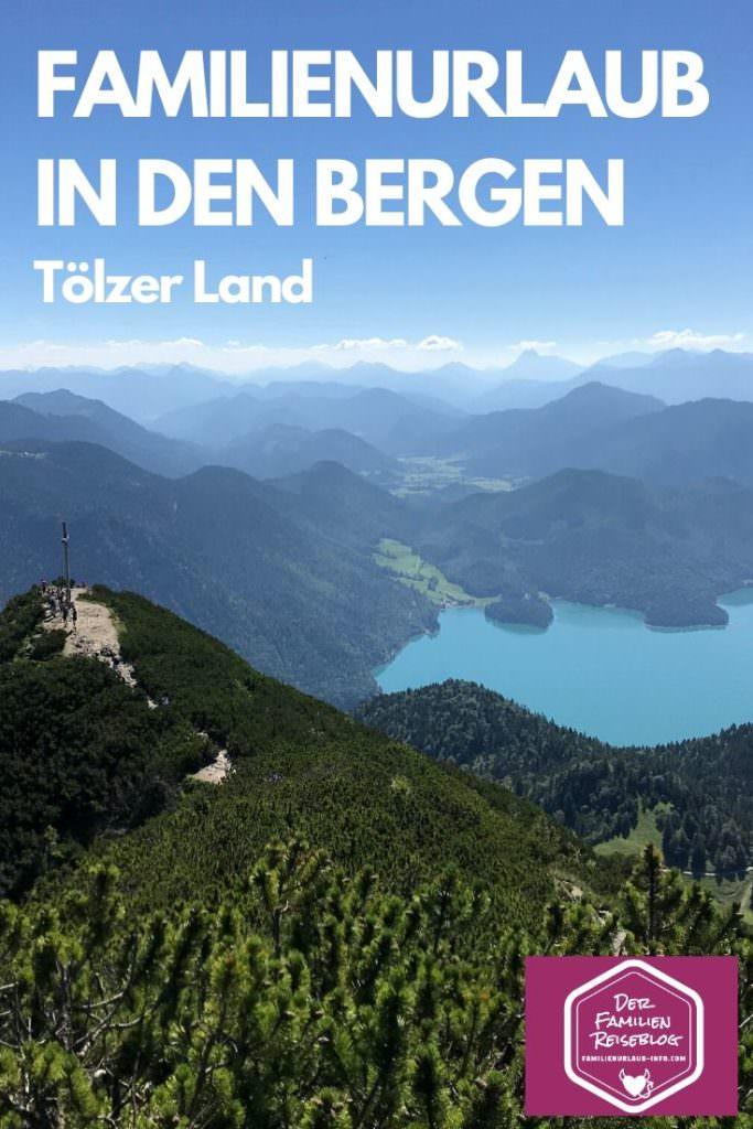 Familienurlaub in den Bergen in Deutschland - das Tölzer Land