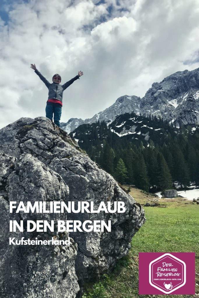 Familienurlaub in den Bergen in Tirol - unsere Tour im Kufsteinerland