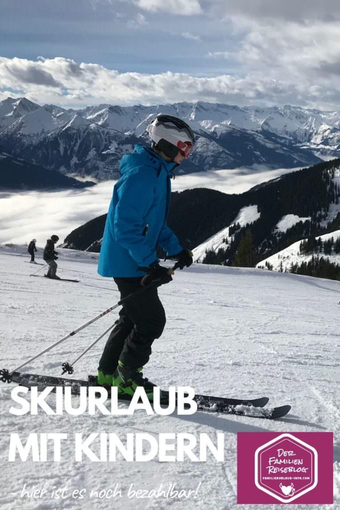 Skiurlaub mit Kindern Österreich - merk dir die guten Angebote mit diesem Pin auf Pinterest